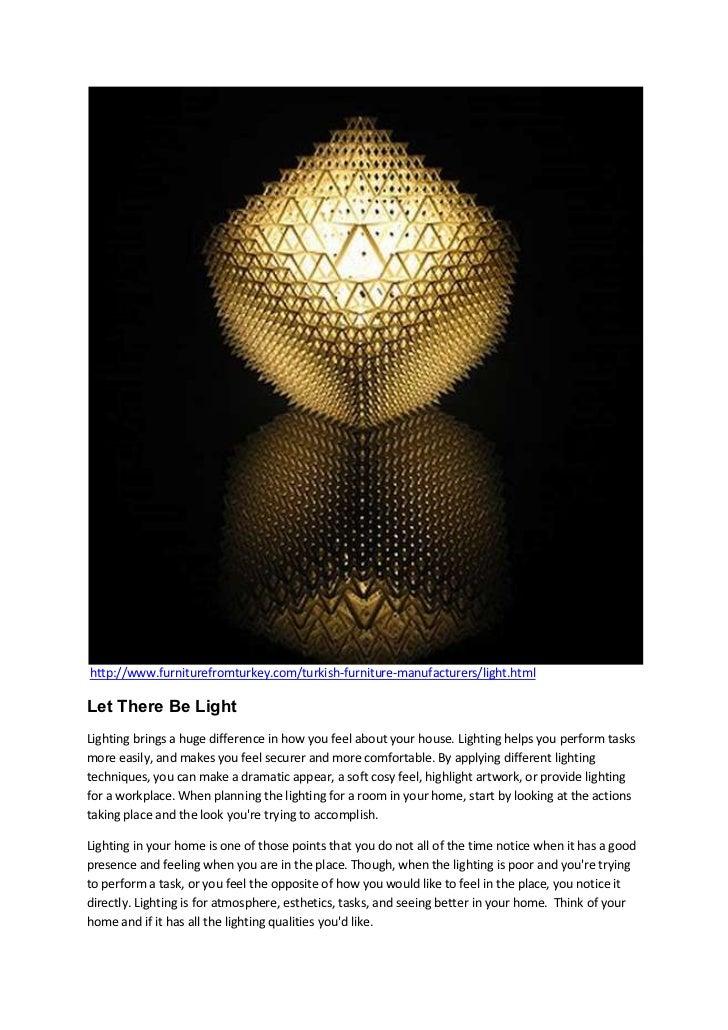 http://www.furniturefromturkey.com/turkish-furniture-manufacturers/light.htmlLet There Be LightLighting brings a huge diff...