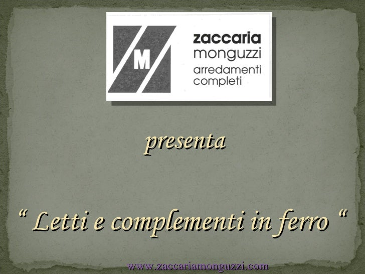 """presenta www.zaccariamonguzzi.com """"  Letti e complementi in ferro """""""