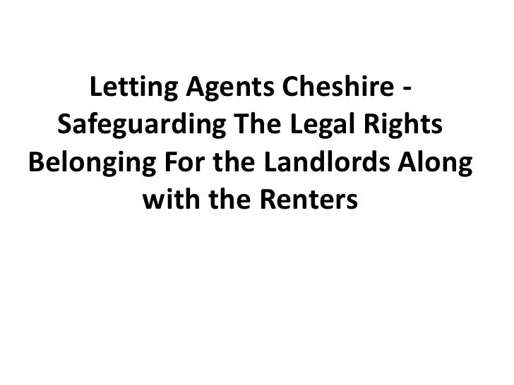 Letting Agents Cheshire - Safeguarding The Legal Rights Belonging For the Landlords Along with the Renters<br />