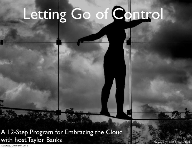 Letting Go of ControlA 12-Step Program for Embracing the Cloudwith host Taylor Banks                      Copyright (C) 20...