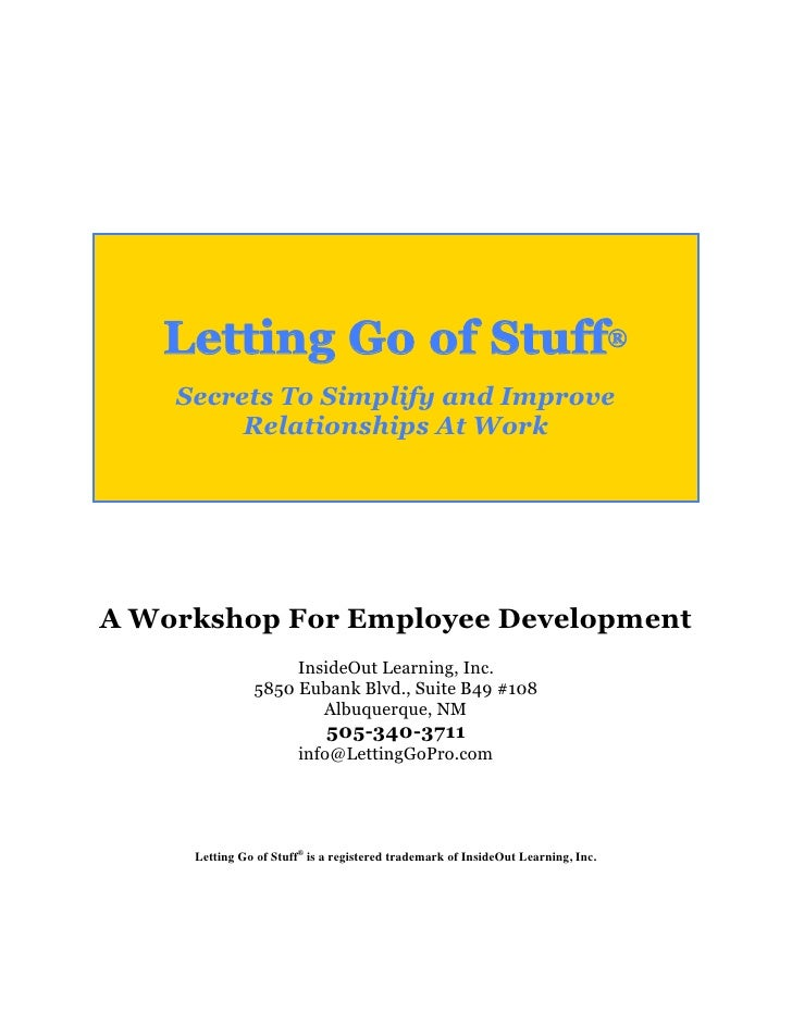 Letting Go of Stuff®     Secrets To Simplify and Improve          Relationships At Work     A Workshop For Employee Develo...