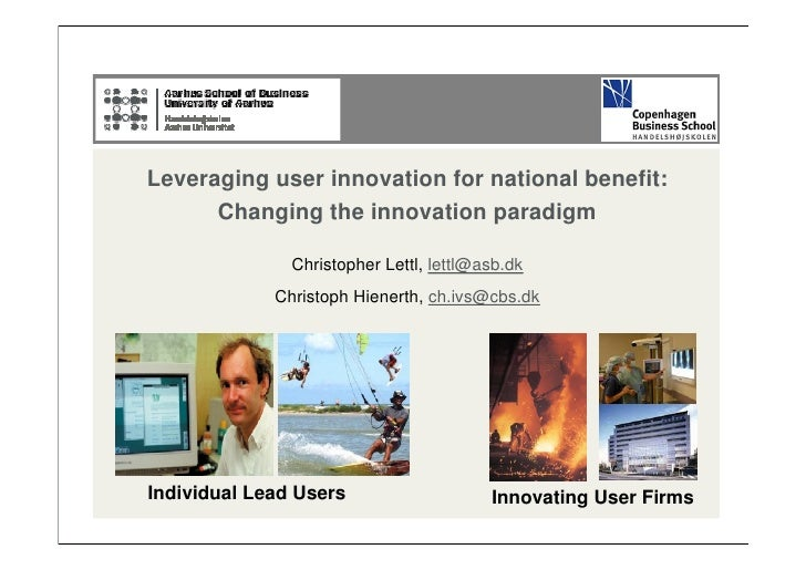 Leveraging user innovation for national benefit:       Changing the innovation paradigm                 Christopher Lettl,...