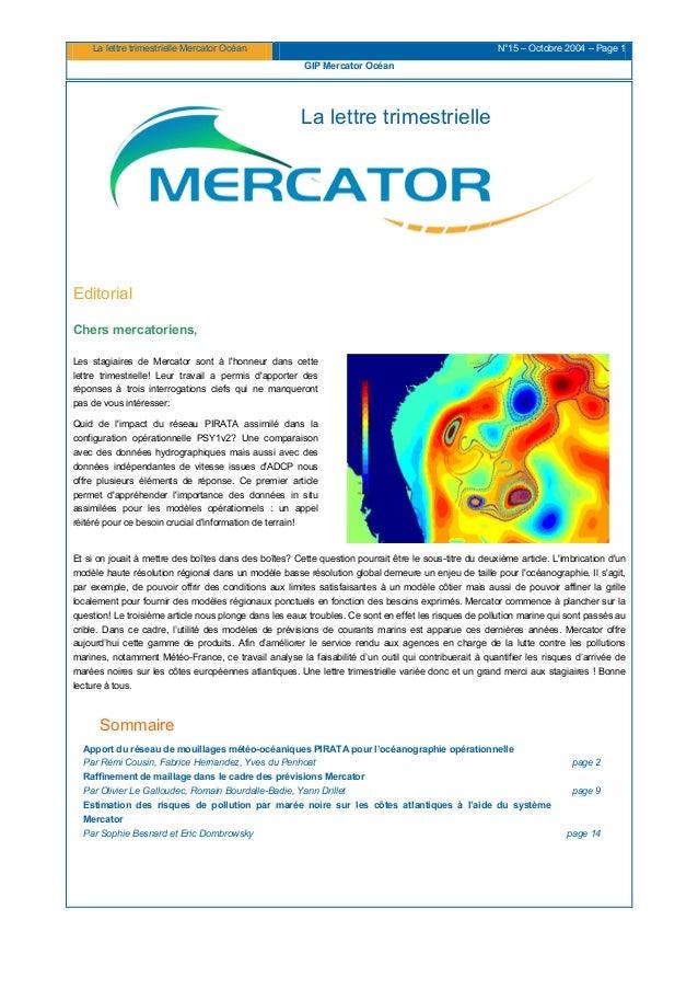 La lettre trimestrielle Mercator Océan N°15 – Octobre 2004 – Page 1 GIP Mercator Océan La lettre trimestrielle Editorial C...