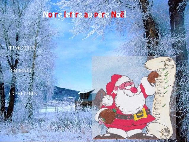 Notre lettre au père NoëlTimothéRaphaëlCorentin