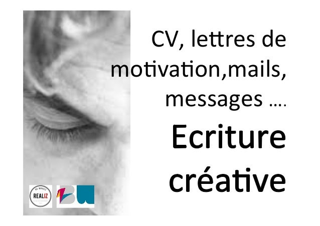 CV,	le'res	de	 mo-va-on,mails,	 messages	….