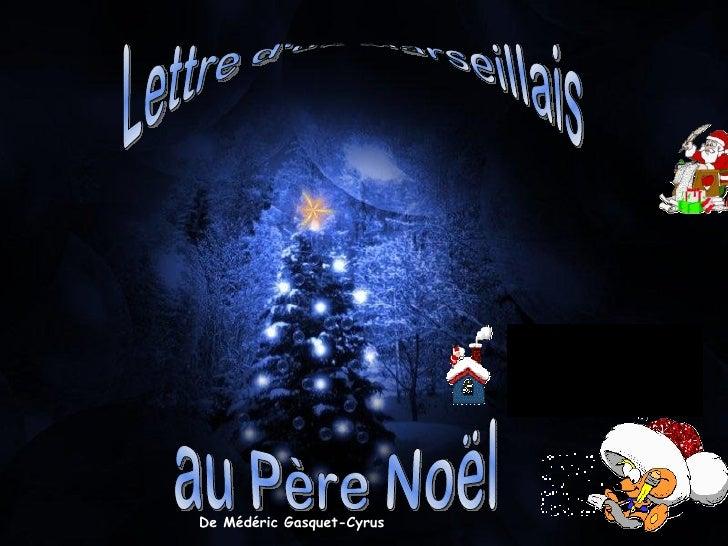 au Père Noël Lettre d'un marseillais De Médéric Gasquet-Cyrus