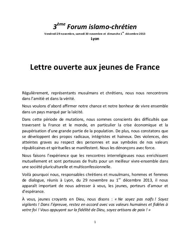 3ème Forum islamo-chrétien Vendredi 29 novembre, samedi 30 novembre et dimanche 1  er  décembre 2013  Lyon  Lettre ouverte...