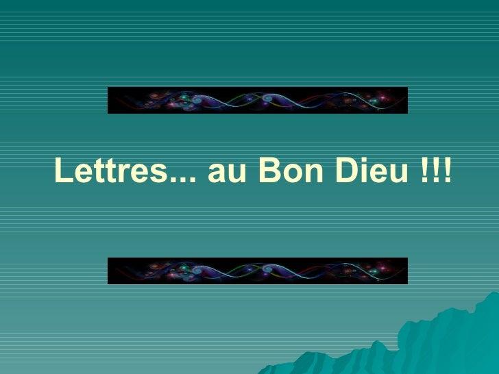 Lettres... au Bon Dieu !!!