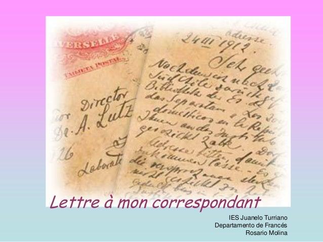 IES Juanelo Turriano Departamento de Francés Rosario Molina Lettre à mon correspondant