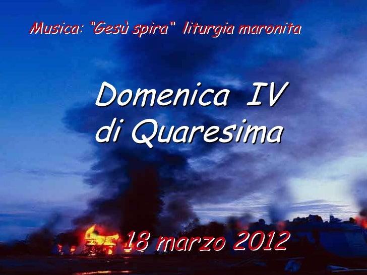 "Musica: ""Gesù spira"" liturgia maronita        Domenica IV        di Quaresima            18 marzo 2012"