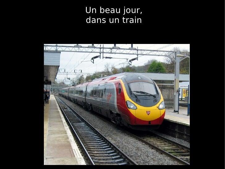 Un beau jour, dans un train