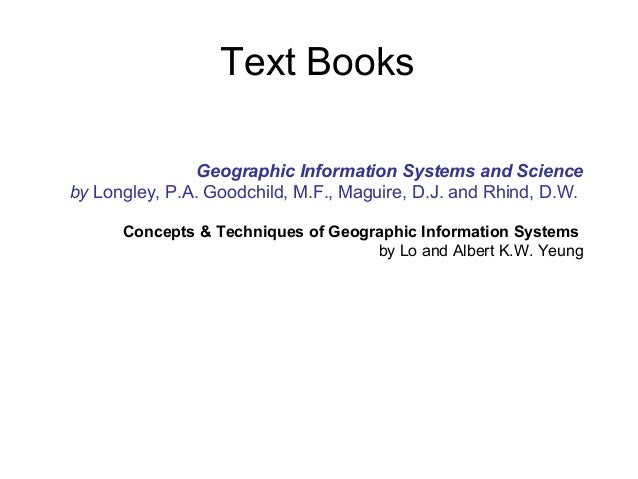 Geographic Information Systems and Science by Longley, P.A. Goodchild, M.F., Maguire, D.J. and Rhind, D.W. Concepts & Tech...