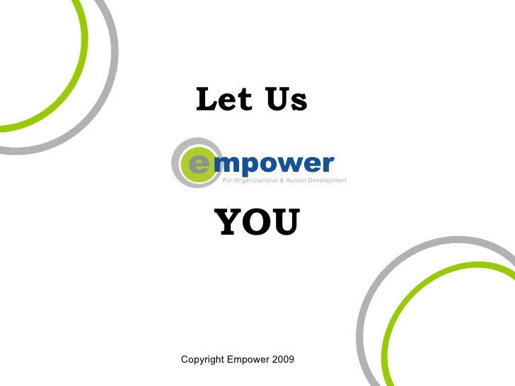 Let Us Empower You