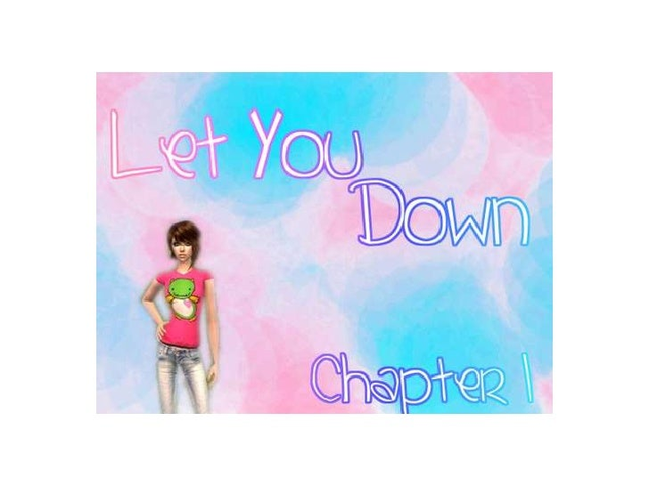 Let You Down, Chapter One