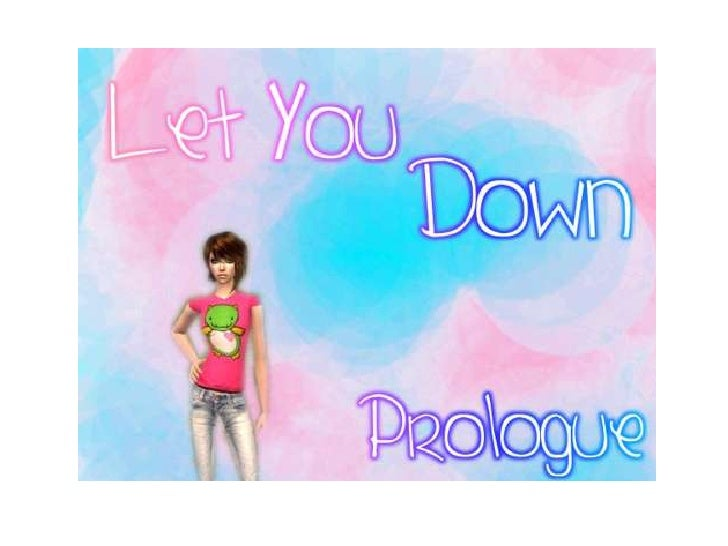 Let You Down - Prologue