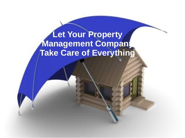 Let Your Property Management Company Take Care of Everything