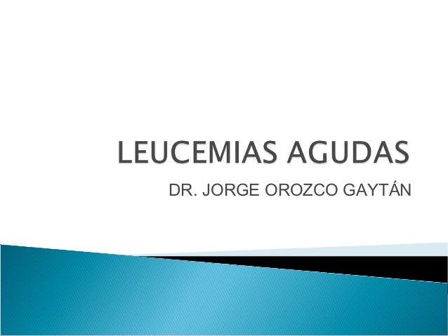 DR. JORGE OROZCO GAYTÁN