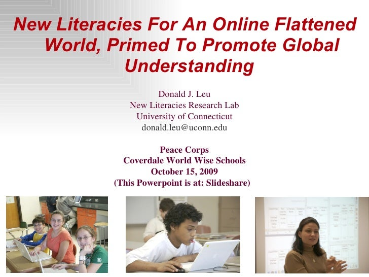 <ul><li>New Literacies For An Online Flattened World, Primed To Promote Global Understanding  </li></ul>Donald J. Leu New ...