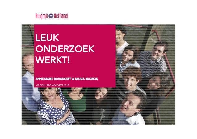 LEUK ONDERZOEK WERKT! ANNE MARIE BORGDORFF & MARJA RUIGROK MIE DEN HAAG NOVEMBER 2010