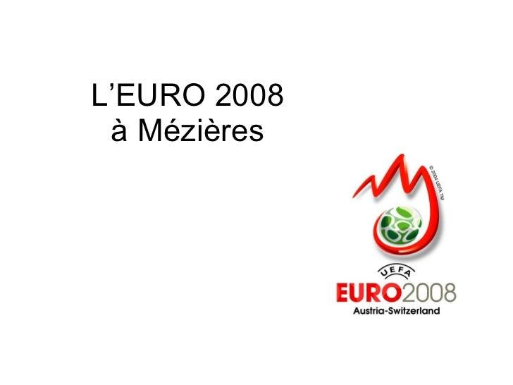 L'EURO 2008 à Mézières