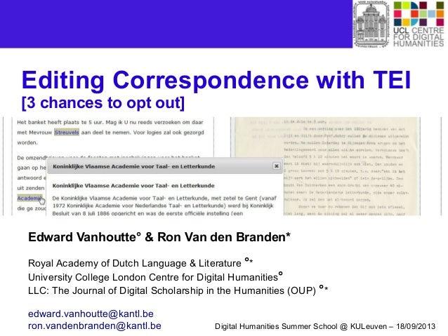 Edward Vanhoutte° & Ron Van den Branden* Royal Academy of Dutch Language & Literature °* University College London Centre ...