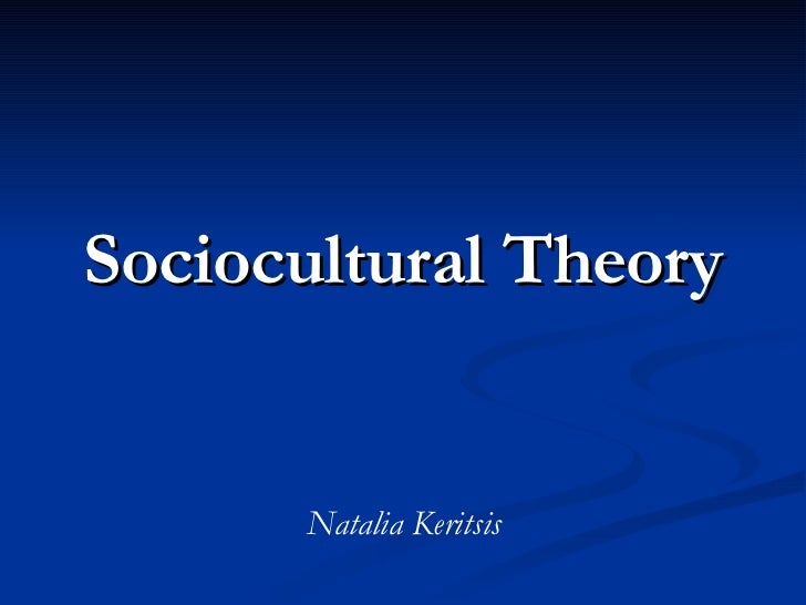 socio cultural development Sociocultural perspective refers to a point of view that is built upon the idea that society and culture are major factors influencing personal development it is an outlook that considers an individual through the lens of sociocultural theory, a psychological theory that assumes a person's .