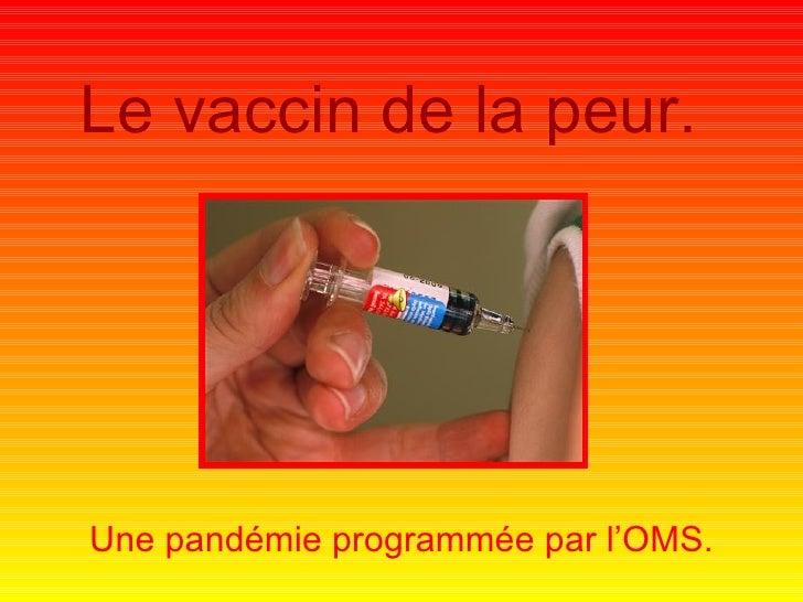 Le vaccin de la peur. Une pandémie programmée par l'OMS.