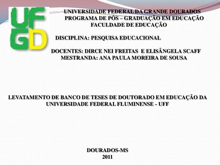 UNIVERSIDADE FEDERAL DA GRANDE DOURADOS<br />                                       PROGRAMA DE PÓS – GRADUAÇÃO EM EDUCAÇÃ...