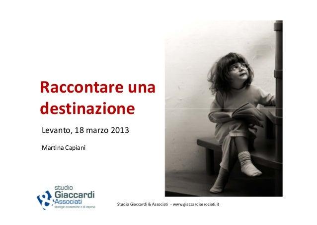 RaccontareunadestinazioneLevanto,18marzo2013MartinaCapiani                                                          ...