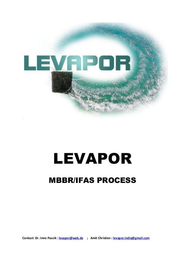 LEVAPOR MBBR/IFAS PROCESS  Contact: Dr. Imre Pascik : levapor@web.de  ; Amit Christian : levapor.india@gmail.com