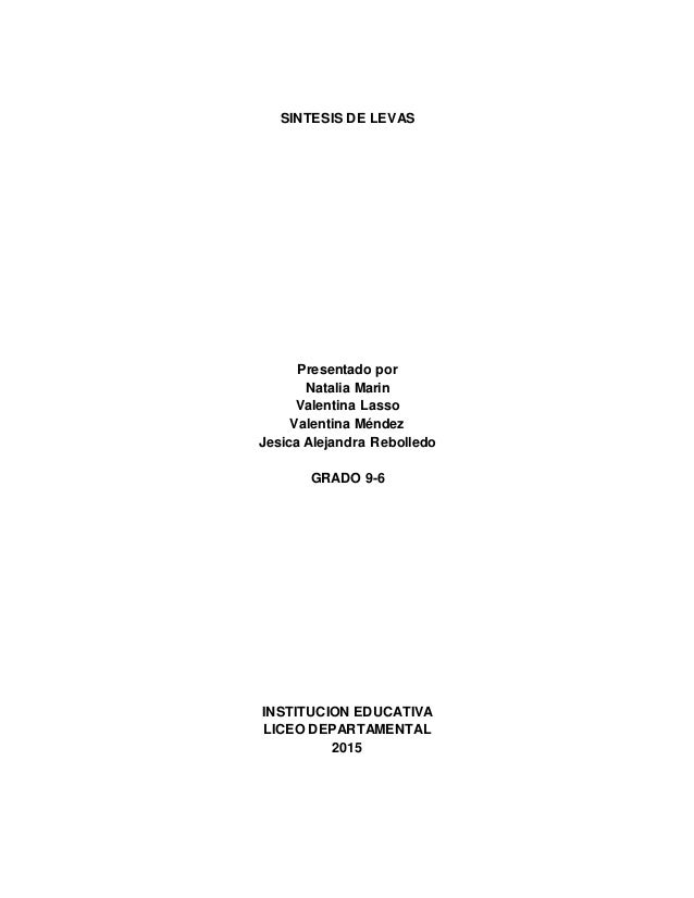 SINTESIS DE LEVAS Presentado por Natalia Marin Valentina Lasso Valentina Méndez Jesica Alejandra Rebolledo GRADO 9-6 INSTI...