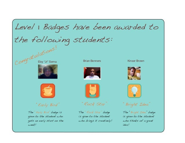 """Congratulations! Level 1 Badges have been awarded to the following students: """"Early Bird"""" The """"Early Bird"""" badge is given ..."""