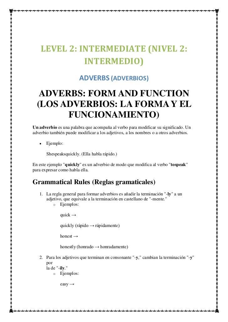 LEVEL 2: INTERMEDIATE (NIVEL 2:              INTERMEDIO)                         ADVERBS (ADVERBIOS)   ADVERBS: FORM AND F...