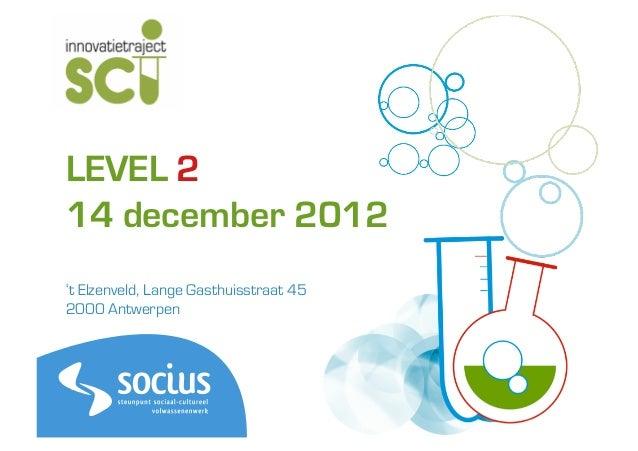 LEVEL 214 december 2012't Elzenveld, Lange Gasthuisstraat 452000 Antwerpen