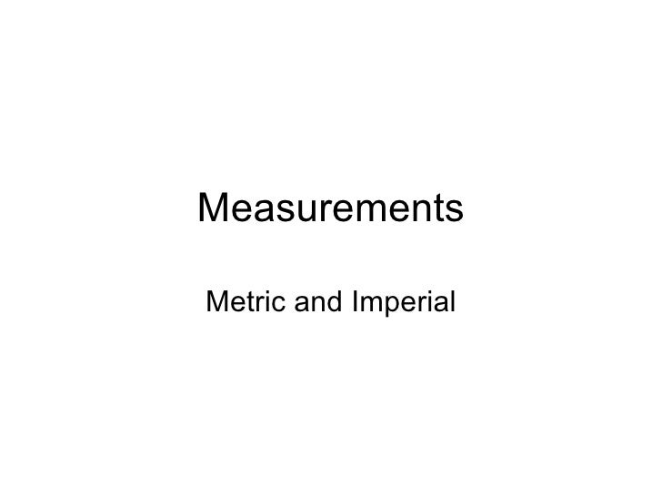 Measurements Metric and Imperial