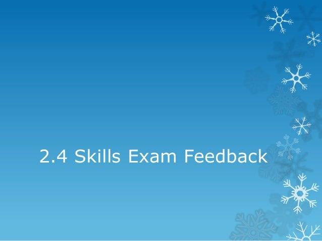 2.4 Skills Exam Feedback