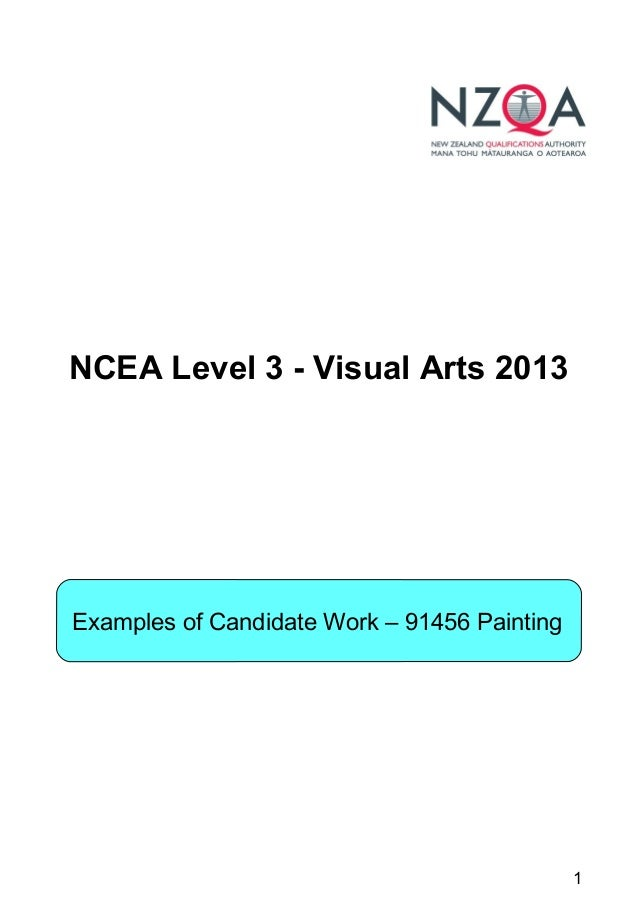 1 NCEA Level 3 - Visual Arts 2013 Examples of Candidate Work – 91456 Painting