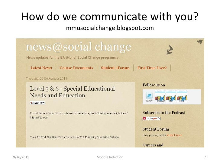 How do we communicate with you?mmusocialchange.blogspot.com<br />9/26/2011<br />Moodle Induction<br />1<br />