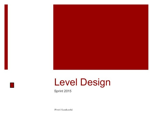 Petri Lankoski Level Design Sprint 2015