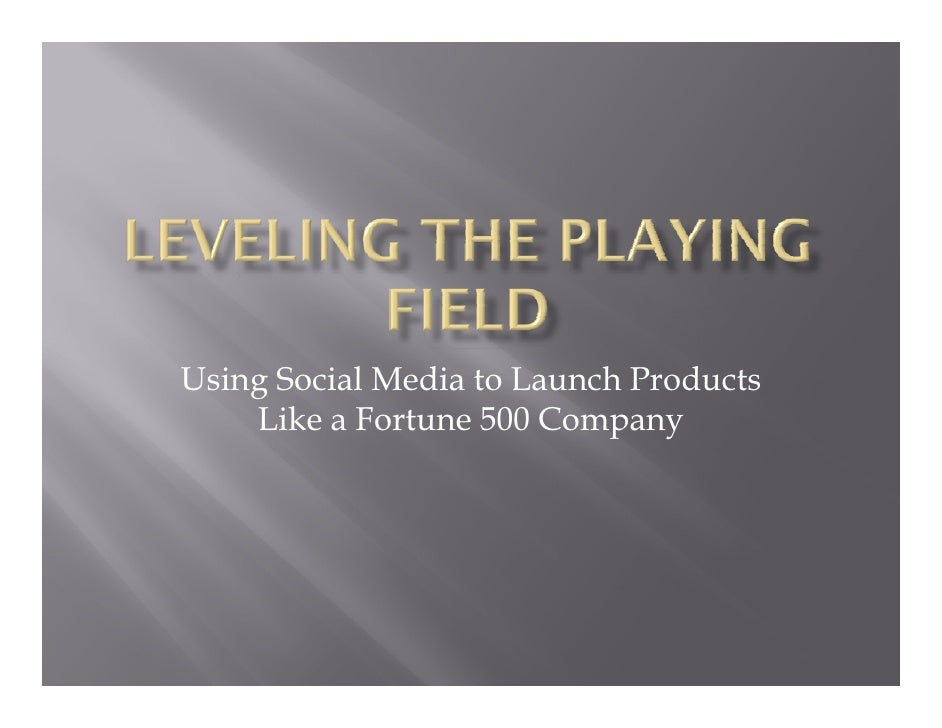 Using Social Media to Launch Products     Like a Fortune 500 Company