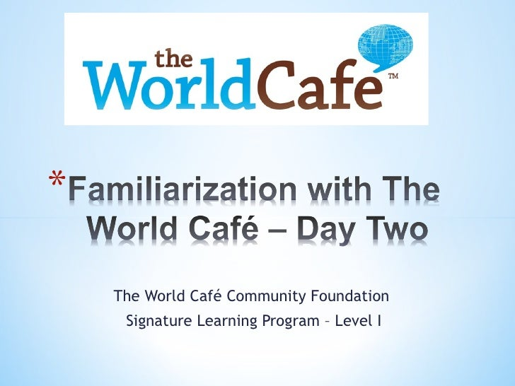 The World Café Community Foundation  Signature Learning Program – Level I
