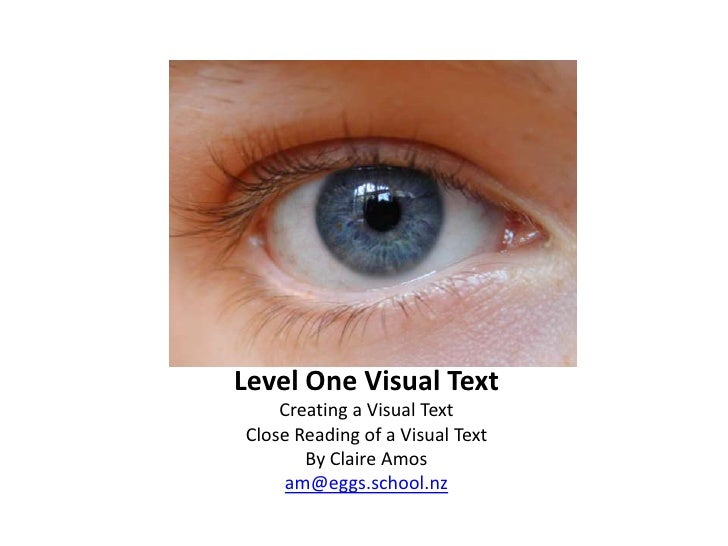Level One Visual Text<br />Creating a Visual Text<br />Close Reading of a Visual Text<br />By Claire Amos<br />am@eggs.sch...