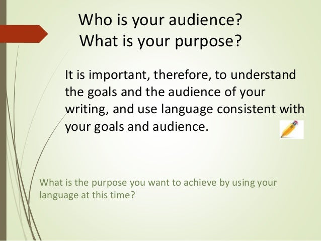audience and purpose essay Audience awareness and rhetorical contexts establish matching purpose with audience as the baseline time to write that first essay whose purpose is to.