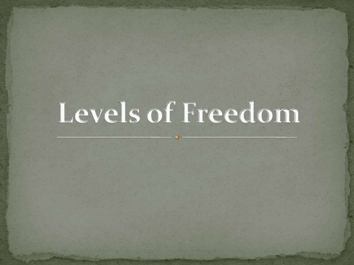 Levels of Freedom<br />