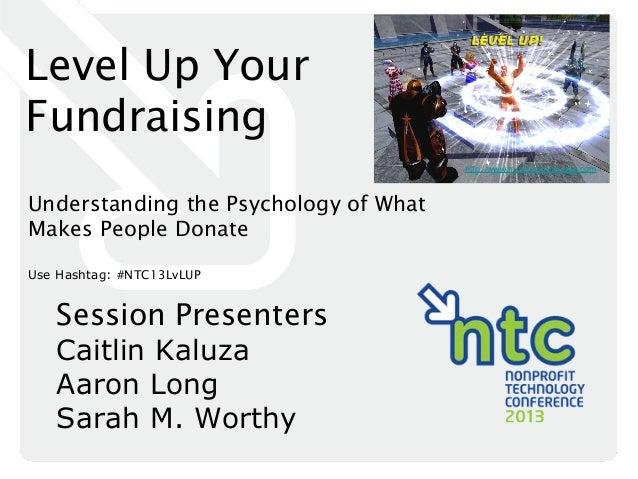 Level Up YourFundraising                                       http://www.monkeyinthecage.comUnderstanding the Psychology ...