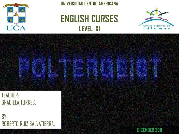 UNIVERSIDAD CENTRO AMERICANA                            ENGLISH CURSES                                    LEVEL XITEACHER:...