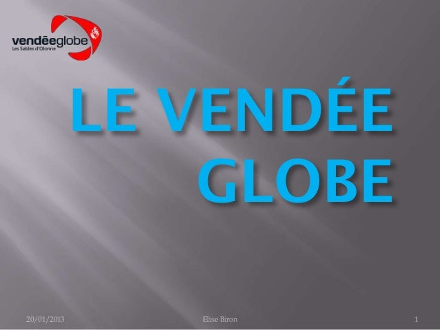 LE VENDÉE                 GLOBE20/01/2013      Elise Biron   1