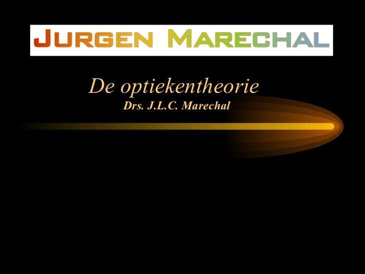 De optiekentheorie  Drs. J.L.C. Marechal