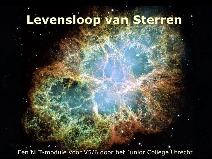 Levensloop van Sterren Een NLT-module voor V5/6 door het Junior College Utrecht