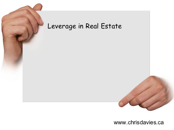 Leverage In Real Estate | www.Chrisdavies.Ca